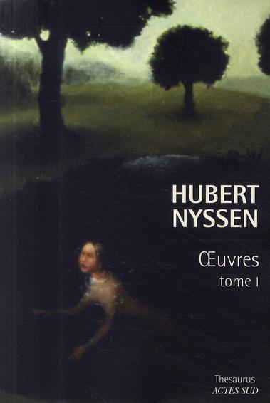 Hubert Nyssen T.1 ; Oeuvres