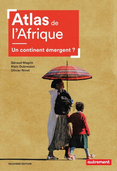 Atlas de l'Afrique ; un continent émergent ? (2e édition)