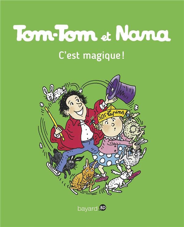 TOM-TOM ET NANA T.21  -  C'EST MAGIQUE ! Despr