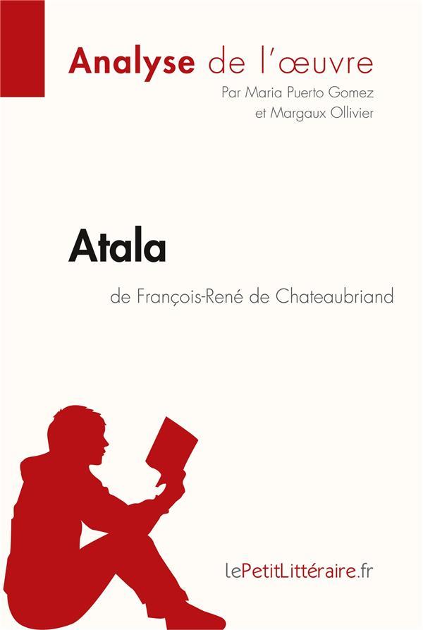 Atala, de Chateaubriand ; analyse complète de l'oeuvre et résumé