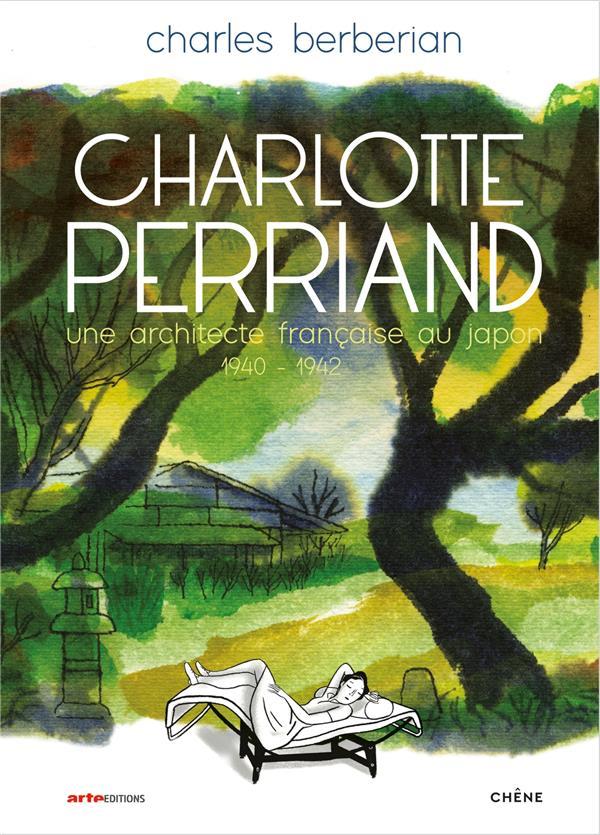 Charlotte Perriand ; une architecte française au Japon ; 1940-1942