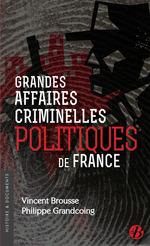 Vente EBooks : Grandes affaires criminelles politiques de France  - Philippe Grandcoing