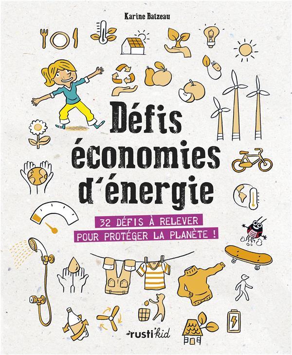 DEFIS ECONOMIES D'ENERGIE  -  32 DEIFS A RELEVER POUR PROTEGER LA PLANETE !