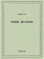 Prime jeunesse  - Pierre Loti