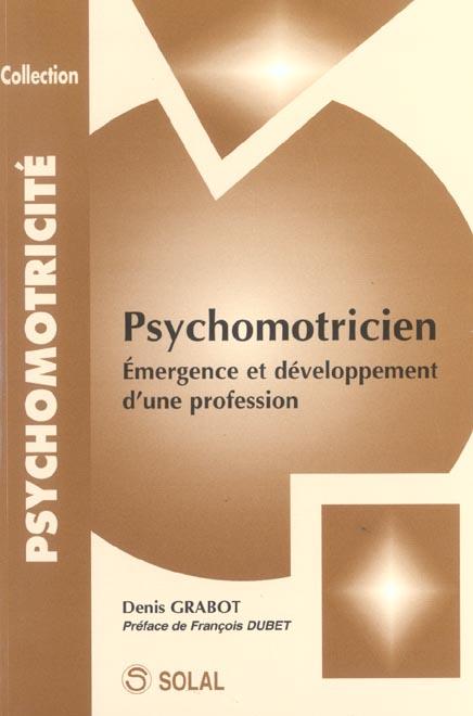 Psychomotricite emergence et developpement d'une profession