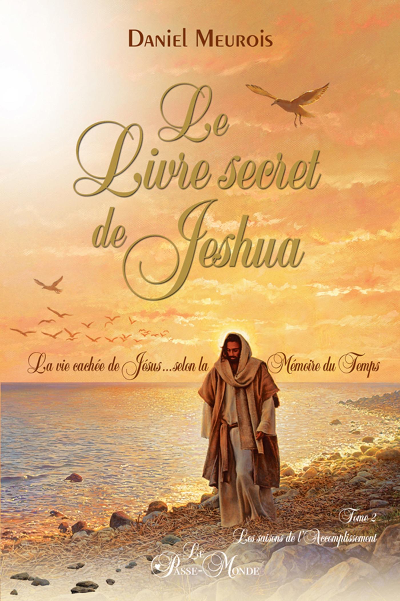 Le livre secret de Jeshua Tome 2  - Daniel Meurois