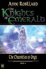 Vente Livre Numérique : Knights of Emerald 06 : The Chronicles of Onyx  - Anne Robillard