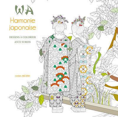 Wa harmonie japonaise ; dessins à colorier anti-stress