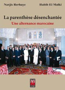 La Parenthese Desenchantee ; Une Alternance Marocaine