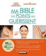 Vente Livre Numérique : Ma bible des points qui guérissent  - Laurent Turlin - Alix Lefief-Delcourt