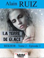 La terre de glace, tome 2 épisode 3 (Bekhor)