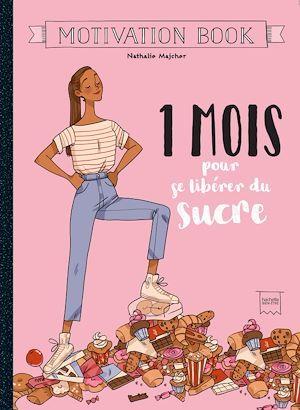 1 mois pour se libérer du sucre  - Docteur Bonne Bouffe