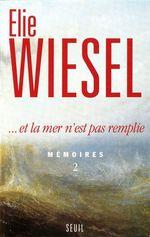 Vente EBooks : Et la mer n'est pas remplie. Mémoires (2)  - Élie Wiesel