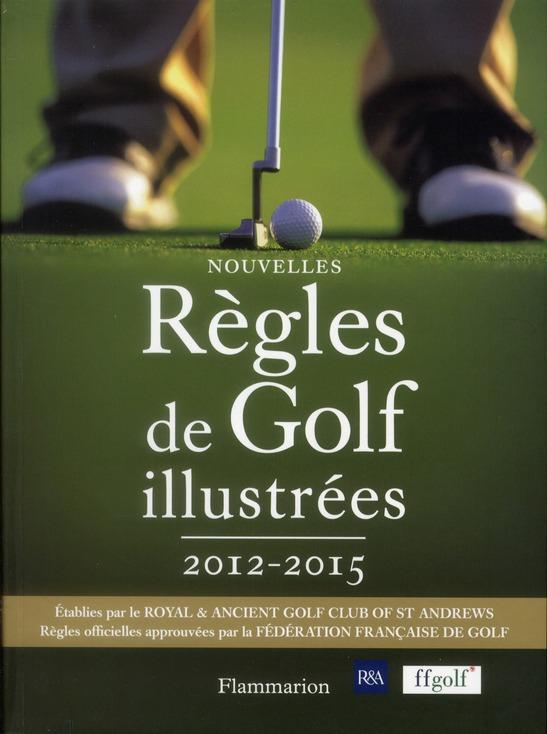 Les Nouvelles Regles De Golf Illustrees (2012-2015)