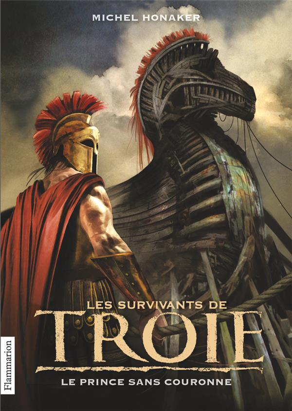 Les survivants de Troie t.1 ; le prince sans couronne