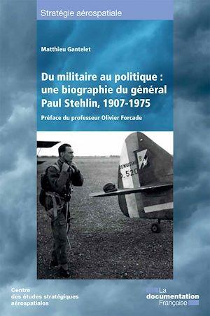 Une biographie du général Stehlin