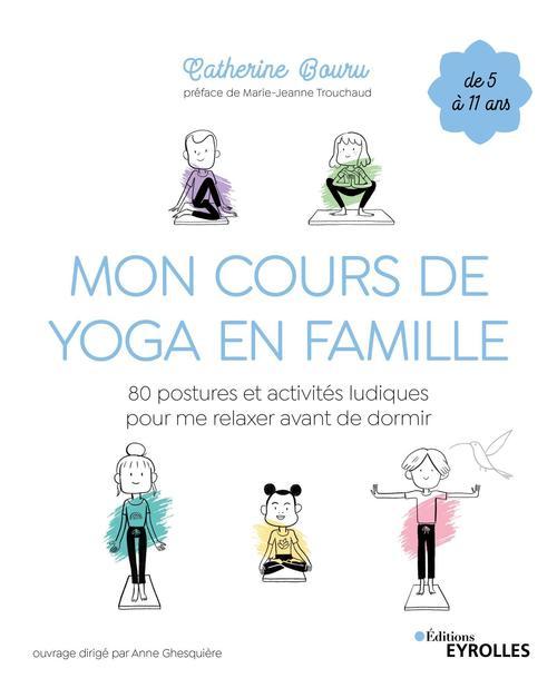 Mon cours de yoga en famille ; 80 postures et activités ludiques pour me relaxer avant de dormir
