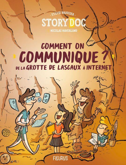 COMMENT ON COMMUNIQUE ? DE LA GROTTE DE LASCAUX A INTERNET