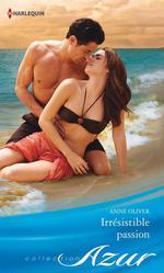 Vente EBooks : Irrésistible passion  - Anne Oliver