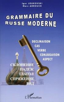Grammaire du russe moderne ; déclinaison, cas, verbe, conjugaison, aspect