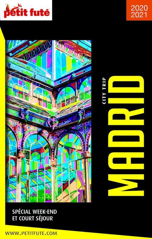 MADRID CITY TRIP 2021/2022 City trip Petit Futé  - Collectif Petit Fute  - Dominique Auzias  - Jean-Paul Labourdette