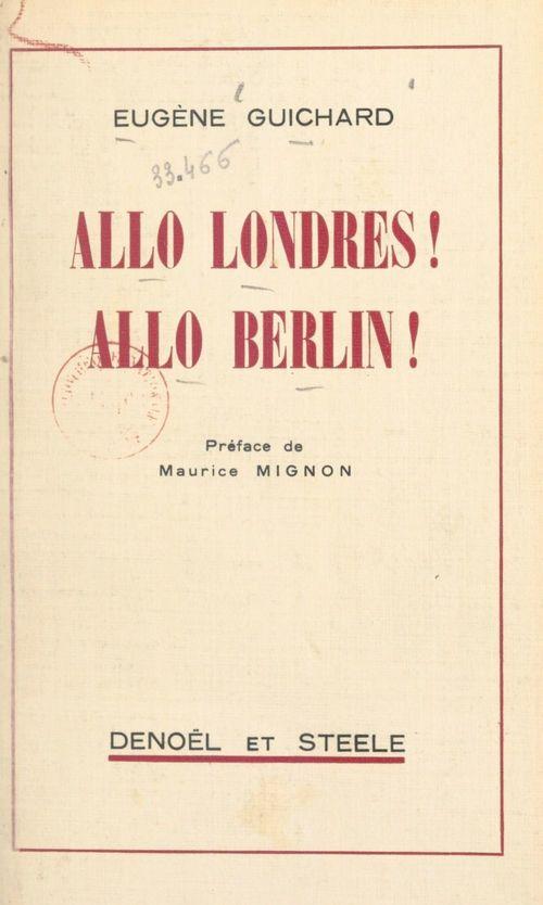 Allo Londres ! Allo Berlin !  - Eugène Guichard