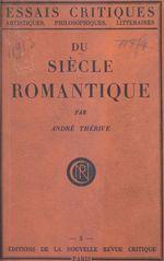 Du siècle romantique  - André Thérive