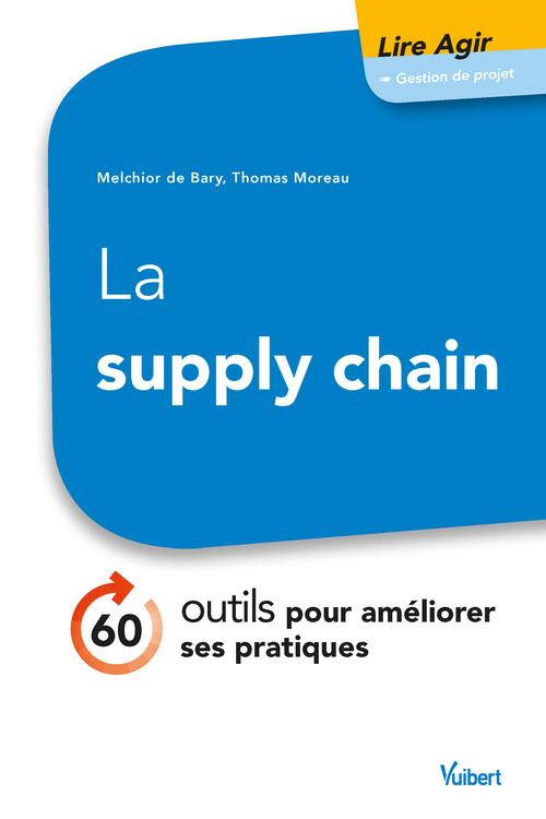 la supply chain ; 70 outils pour améliorer ses pratiques et satisfaire ses clients