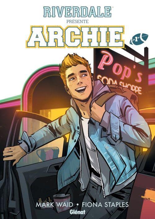 Riverdale présente Archie - Tome 01  - Mark Waid  - Fiona Staples  - Veronica Fish  - Annie Wu