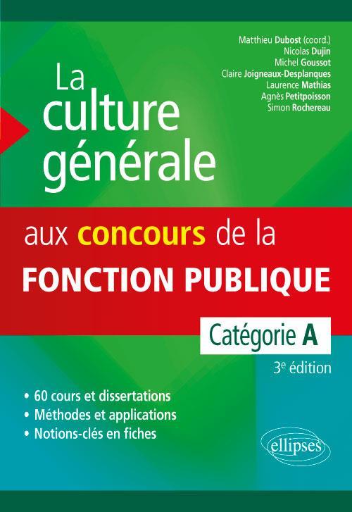 La culture générale aux concours de la fonction publique ; catégorie A (3e édition)
