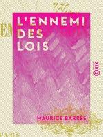 Vente Livre Numérique : L'Ennemi des lois  - Maurice BARRES