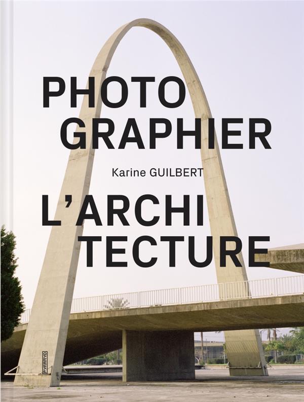 PHOTOGRAPHIER L-ARCHITECTURE