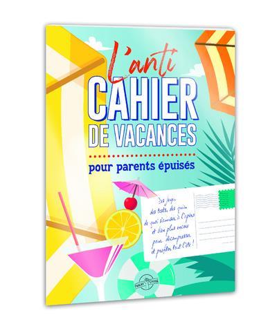l'anti cahier de vacances pour parents épuisés