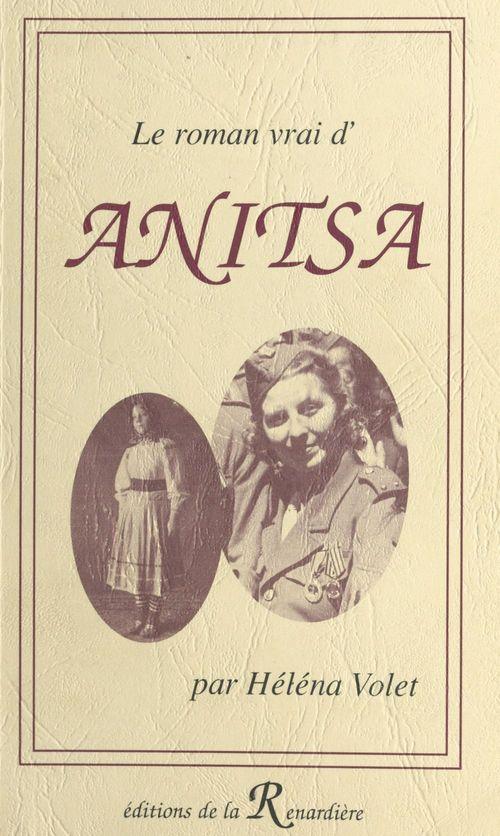 Le Roman vrai d'Anitsa  - Héléna Volet