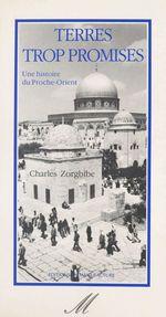 Vente Livre Numérique : Terres trop promises : une histoire du Proche-Orient  - Charles Zorgbibe