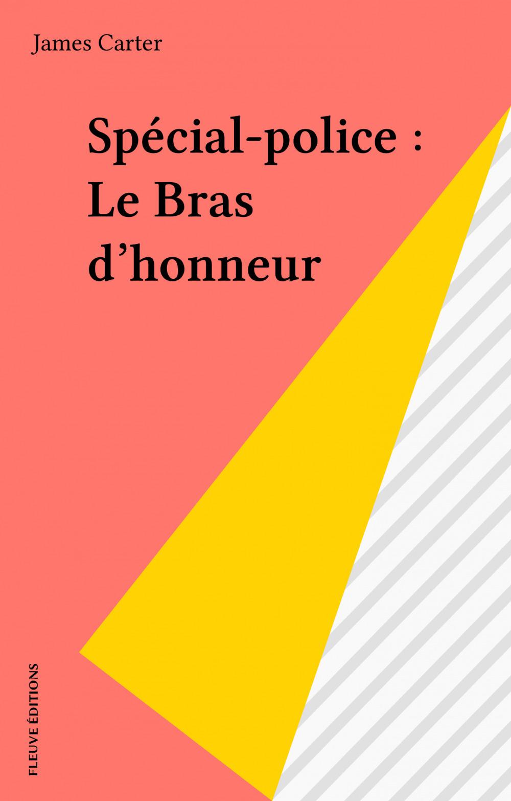 Spécial-police : Le Bras d'honneur