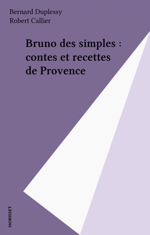 Bruno des simples : contes et recettes de Provence