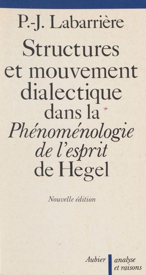 Structure et mouvement dialectique dans la phenomenologie de l'esprit de hegel (