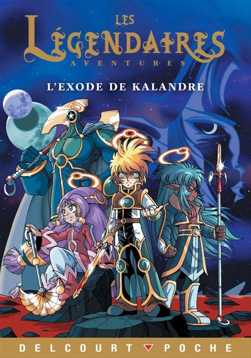 les Légendaires Aventures t.5 ; l'exode de Kalandre