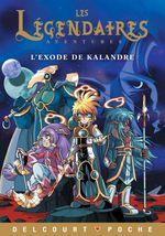 Légendaires Aventures - L'exode de Kalandre