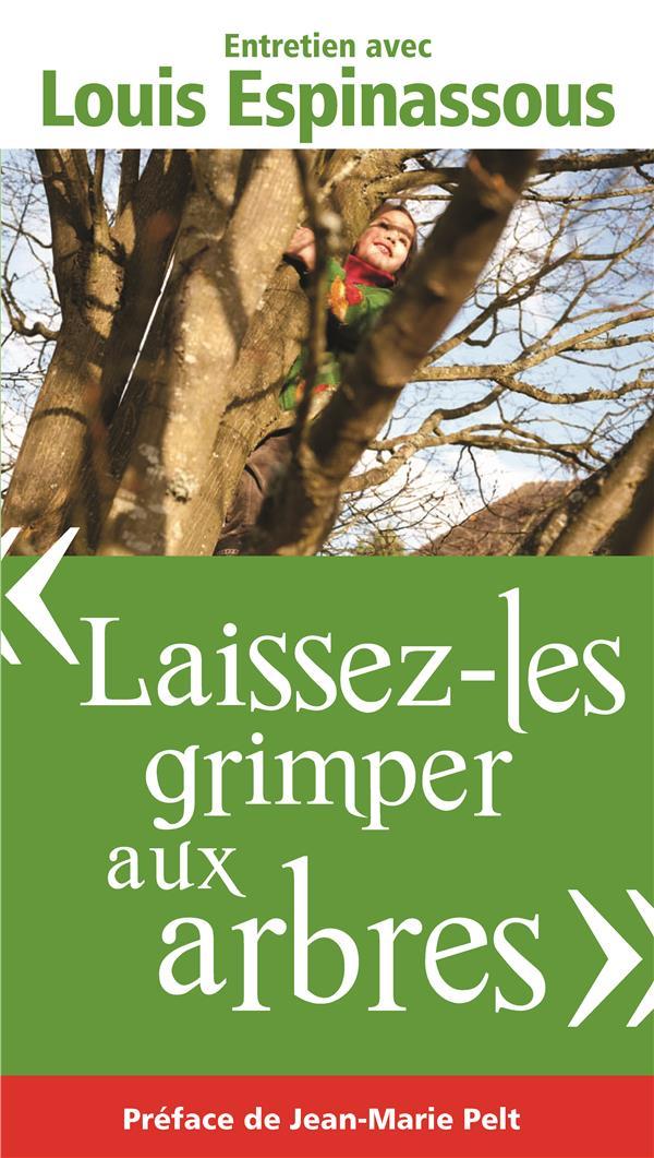 laissez-les grimper aux arbres ; entretiens avec Louis Espinassous