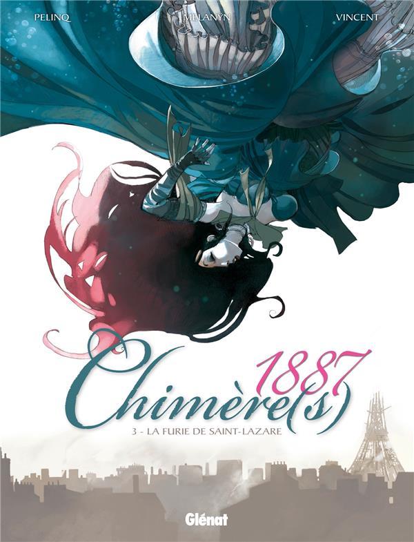Chimère(s) 1887 T.3 ; la furie de Saint-Lazare