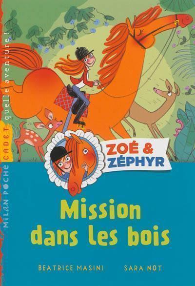 Zoé & Zéphyr t.1 ; mission dans les bois