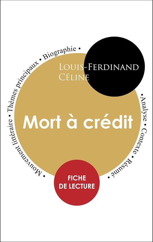 Étude intégrale : Mort à crédit (fiche de lecture, analyse et résumé)