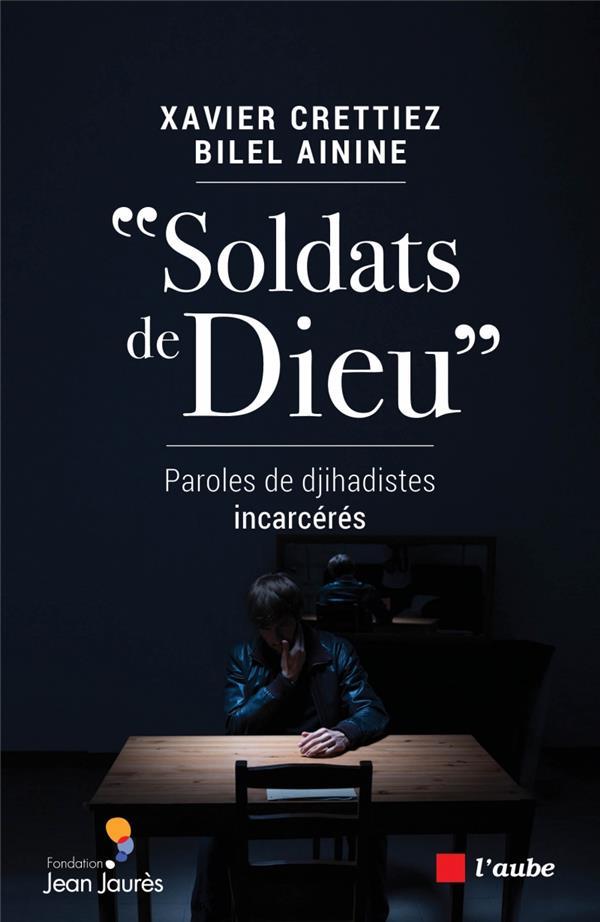 Soldats de Dieu ; paroles de djihadistes incarcérés