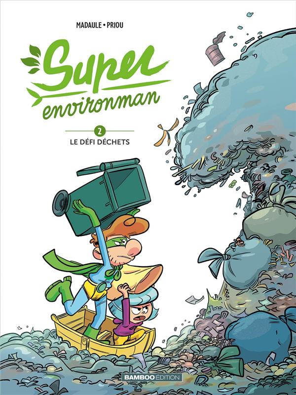 Super Environman T.2 ; le défi déchets