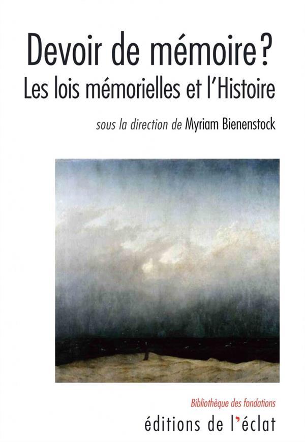 Devoir de mémoire ? les lois mémorielles et l'histoire