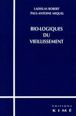 BIO-LOGIQUES DU VIEILLISSEMENT  - MIQUEL PAUL-ANTOINE - Miquel - LADISLAS ROBERT