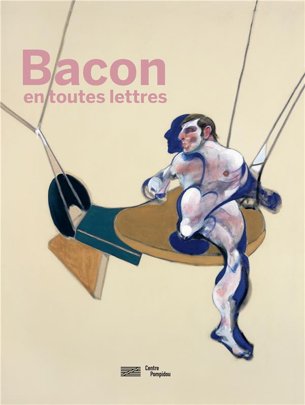 Bacon en toutes lettres ; catalogue de l'exposition