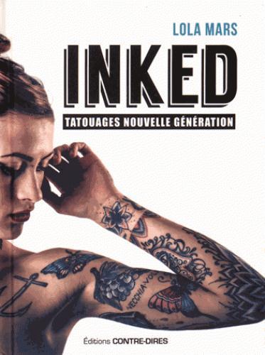 Inked ; tatouages nouvelle génération